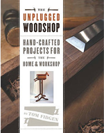 The Unplugged Woodshop: Hand-Crafted Projects for the Home & Workshop (Hardcover)