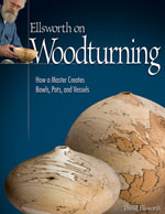Ellsworth on Woodturning by David Ellsworth