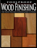 Foolproof Wood Finishing