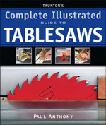 Complete Illustrated Guide To Tablesaws