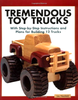 Tremendous Toy Trucks By Les Neufeld