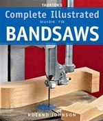 Complete Illustrateted Guide To Bandsaws