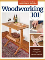 Woodworking 101 combines the 4 books from Taunton's Getting Started in Woodworking series and is a great book for beginners. The book has step-by-step photos and illustrations for 7 projects