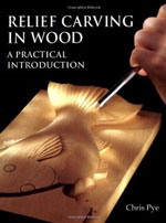 Relief Carving In Wood: A Practical Introduction by Chris Pye