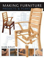 Making Furniture: Projects & Plans by Mark Ripley