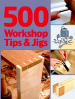 500 Workshop Tips and Jigs by Stuart Lawson