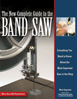 The New Complete Guide to the Band Saw