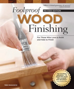 Foolproof Wood Finishing, Revised Edition