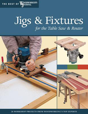 Jigs and Fixtures For The Table Saw