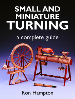 Small and Miniature Turning: A Complete Guide