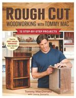 Rough Cut 12 Step-by-Step Projects