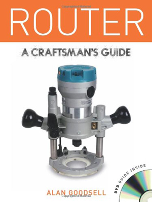 Router: A Craftsman's Guide
