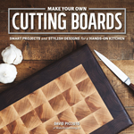 Make Your Own Cutting Make Your Own Cutting Boards