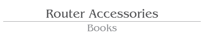 Router Accessories / Books