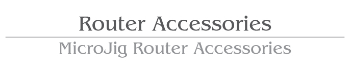 Router Accessories / Safety Products