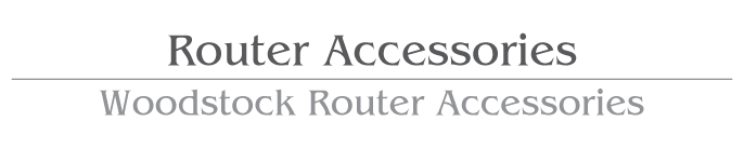 Router Accessories / Woodstock Router Accessories