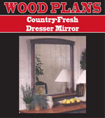 Country-Fresh Dresser Mirror Woodworking Plan