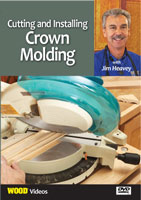 Cutting and Installing Crown Molding by Jim Heavey - DVD