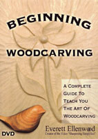 Beginning Woodcarving with Everett Ellenwood DVD
