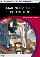 Making Rustic Furniture by Paul Ruhlmann - DVD