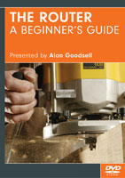 The Router: A Beginner's Guide by Alan Goodsell - DVD