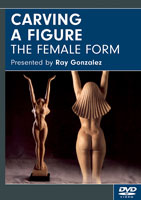 Carving A Figure: The Female Form by Ray Gonzalez- DVD
