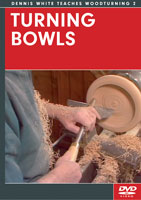 Turning Bowls by Dennis White - DVD