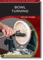 Bowl Turning with Del Stubbs DVD